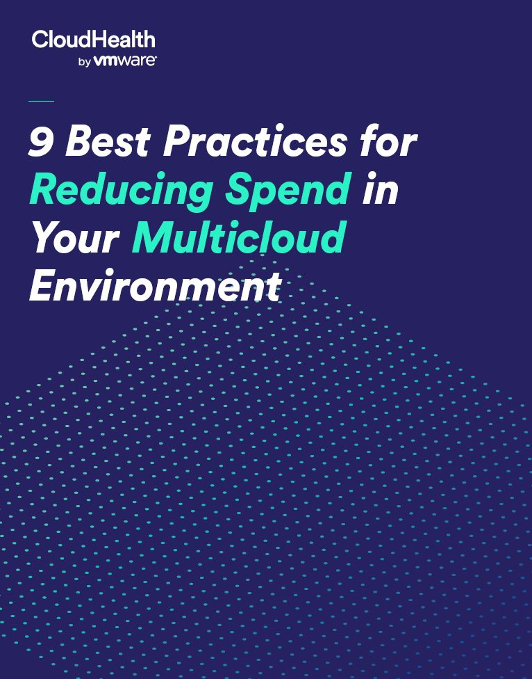 , , 9 Best practices for reducing spend in your multicloud environment