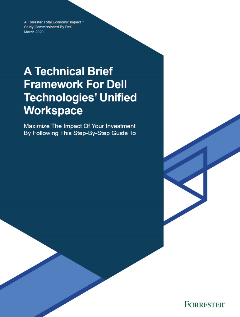 unified workspace, , A Technical Brief Framework For Dell Technologies' Unified Workspace