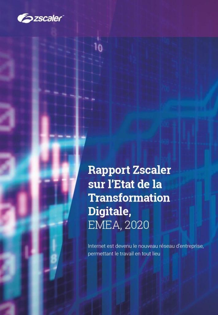 Zscaler Italy, Whitepapers, Rapport Zscaler sur l'Etat de la Transformation Digitale, EMEA, 2020